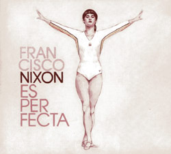 Francisco Nixon - Es perfecta