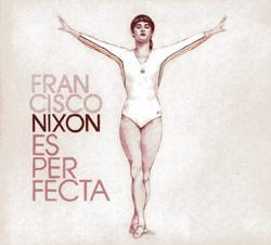 Francisco Nixon - Es perfecta
